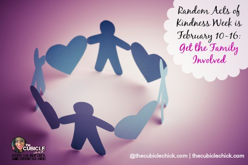 Random Acts of Kindness Week is February 10-16 Get the Family Involved