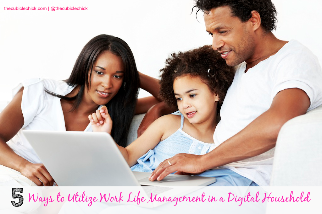 Five Ways to Utilize Work Life Management in a Digital Household.png