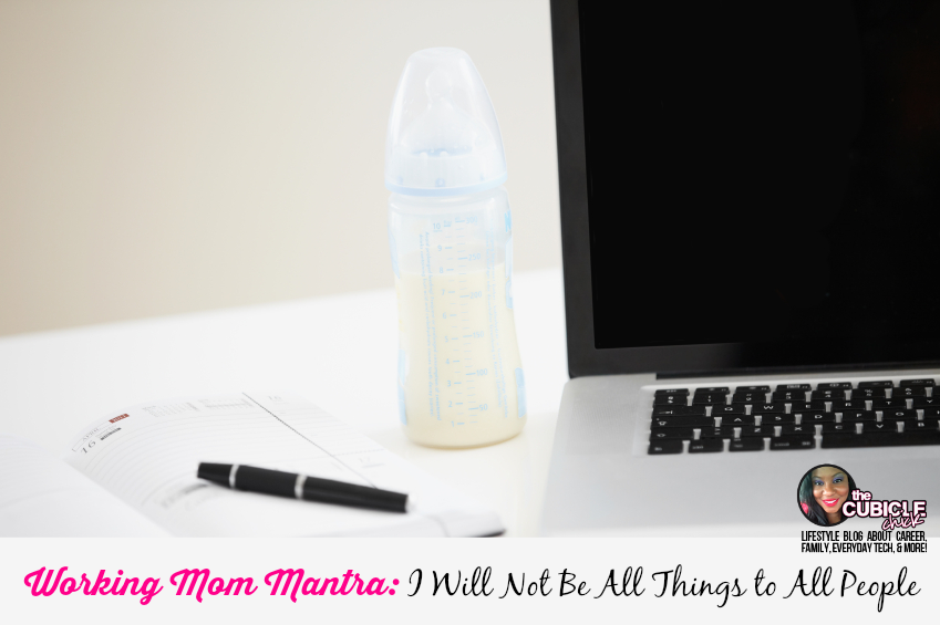 Working Mom Mantra I Will Not Be All Things to All People