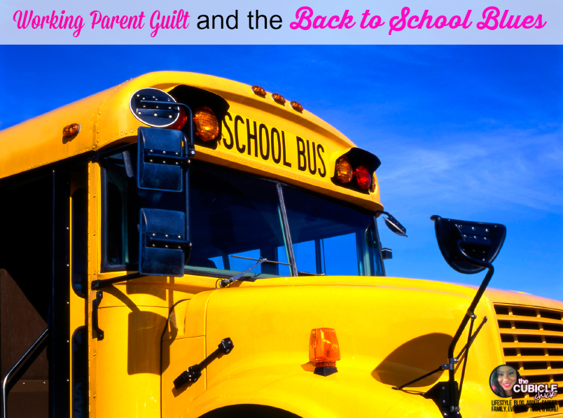 Working Parent Guilt and the Back to School Blues
