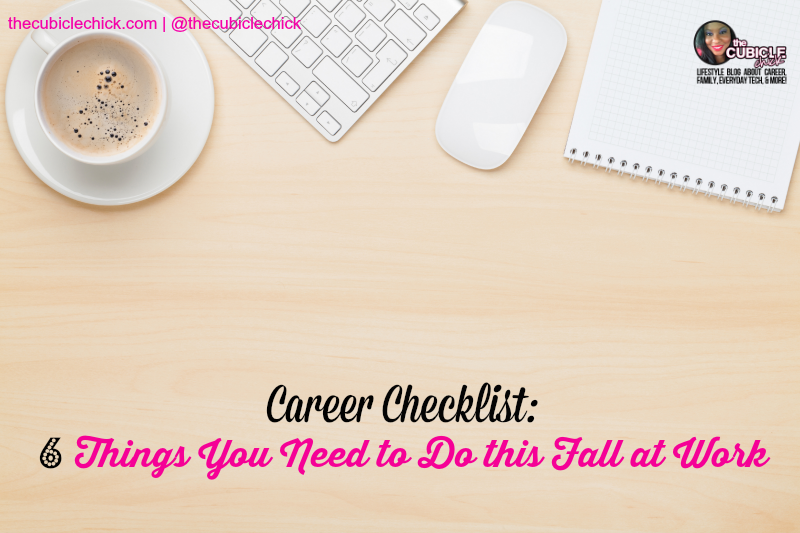 Career Checklist 6 Things You Need to Do this Fall at Work