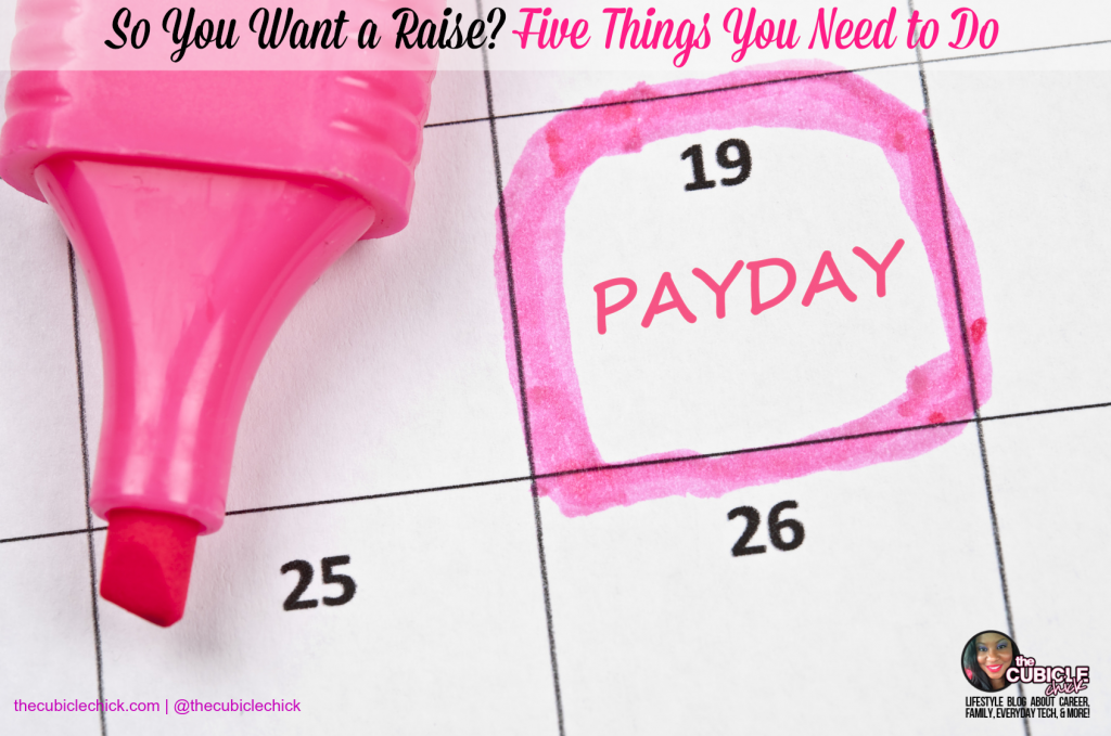 So You Want a Raise Five Things You Need to Do