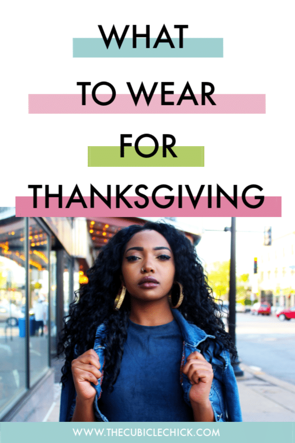 Whether you are going to a catered affair or hanging out friends, you may want some ideas about what to wear on Thanksgiving. We've got 4 looks you'll love.