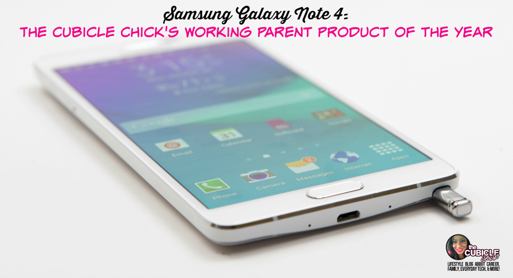 Samsung Galaxy Note 4 The Cubicle Chick's Working Parent Product of the Year