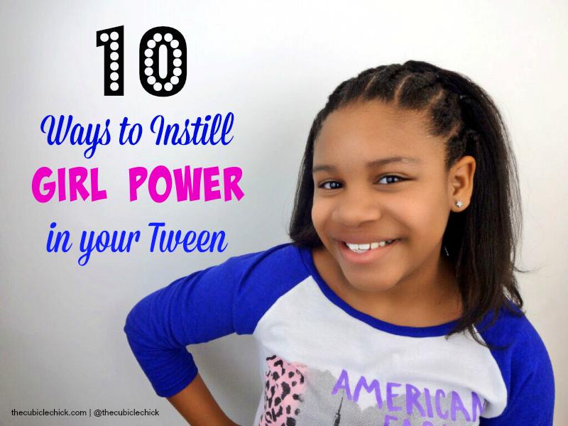 10 Ways to Instill Girl Power in your Tween