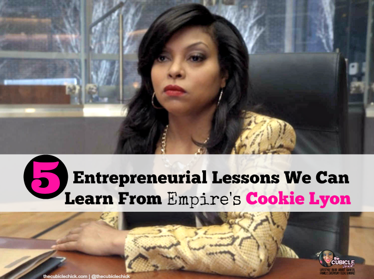 Five Entrepreneurial Lessons We Can Learn From Empire's Cookie Lyon