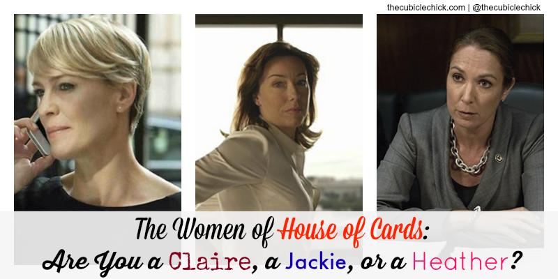 The Women of House of Cards Are You a Claire, a Jackie, or a Heather