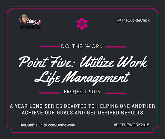 Protected: Point Five: Utilize Work Life Management