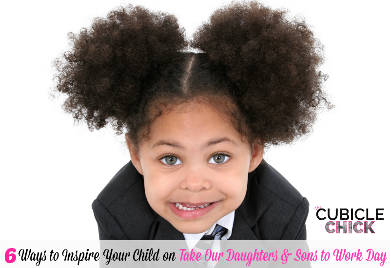Six Ways to Inspire Your Child on Take Our Daughters and Sons to Work Day