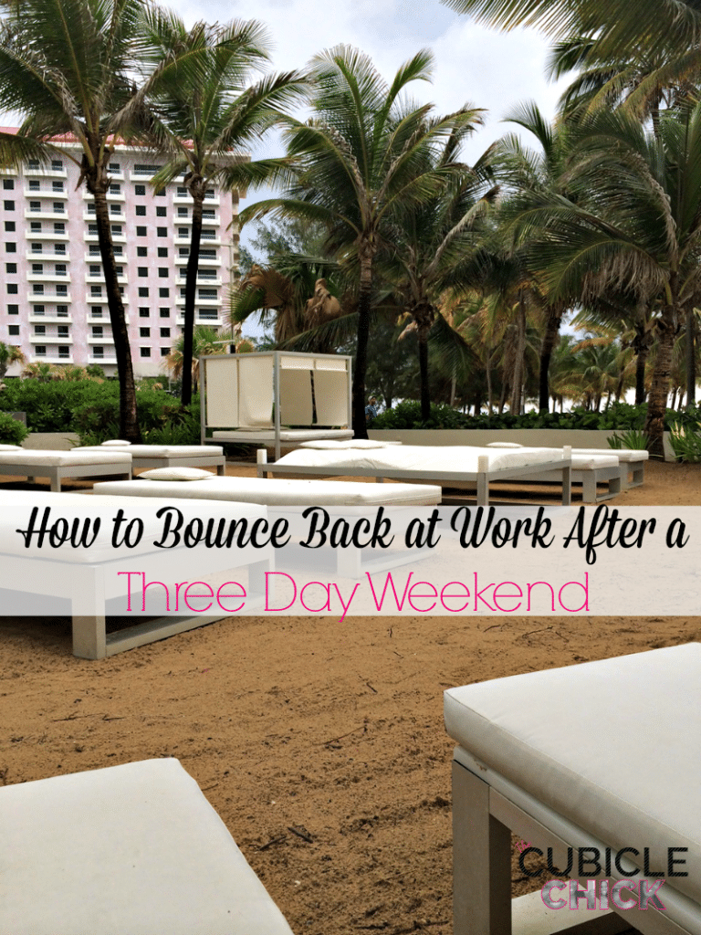 How to Bounce Back at Work After a Three Day Weekend