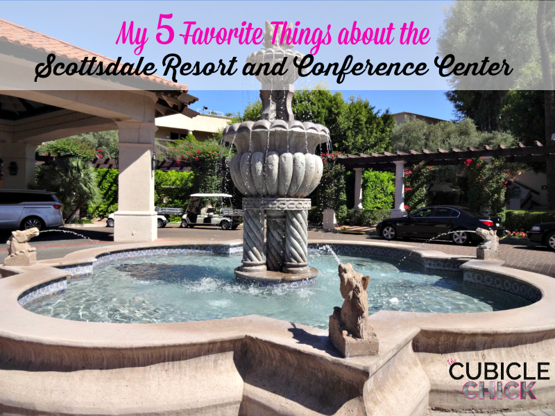 My Five Favorite Things about the Scottsdale Resort and Conference Center