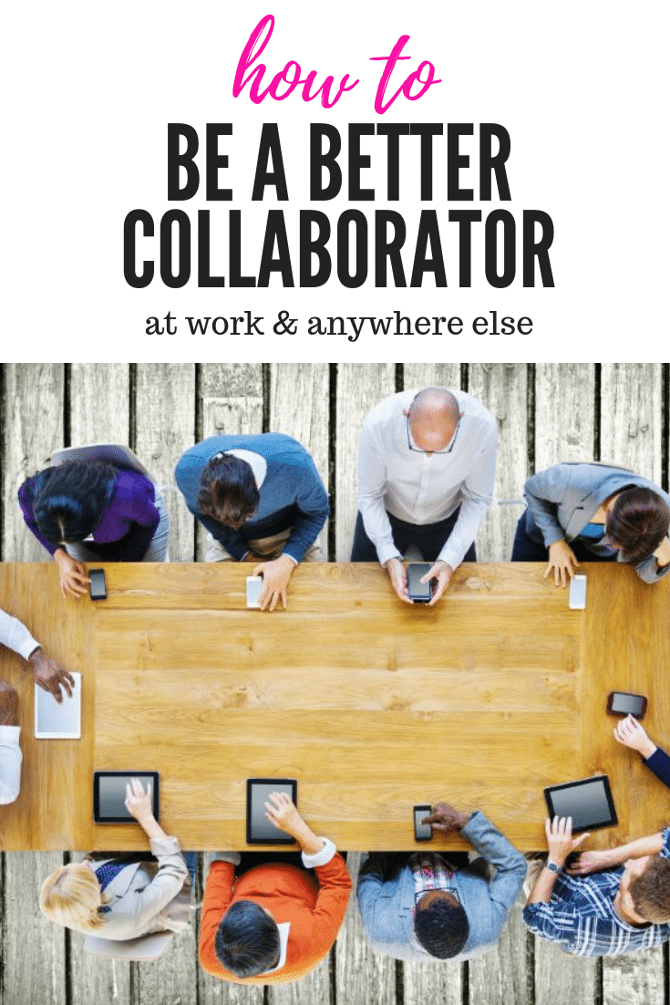 how to be a better collaborator at work, and learn how you can really make teamwork be the dreamwork.