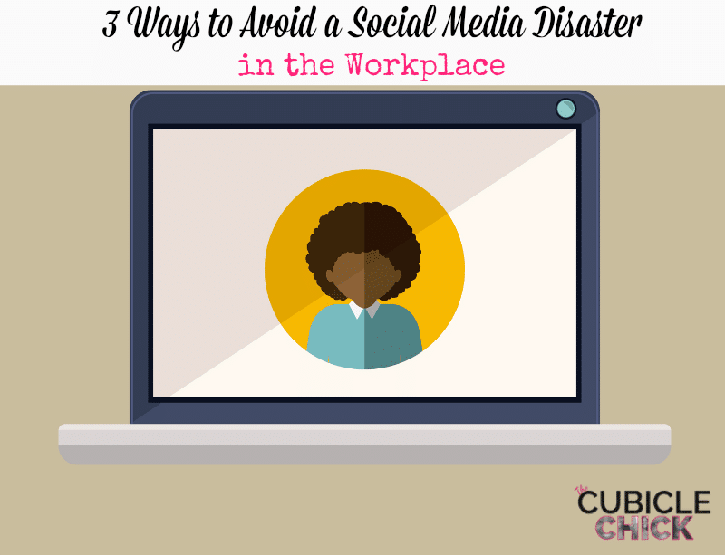 3 Ways to Avoid a Social Media Disaster in the Workplace
