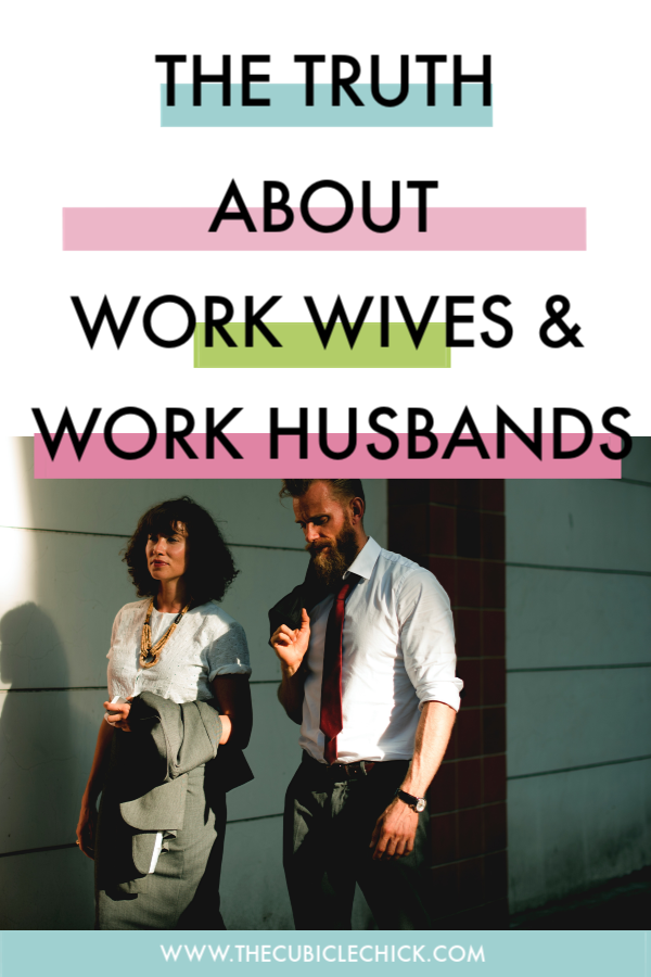 Work Wives and Work Husbands are all the rage these days, but can it be detrimental to your own relationship?