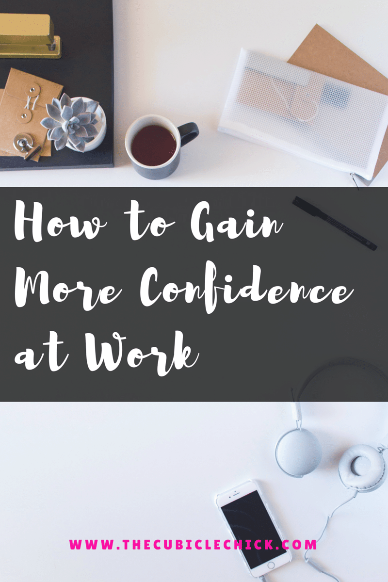 How to Gain More Confidence at Work