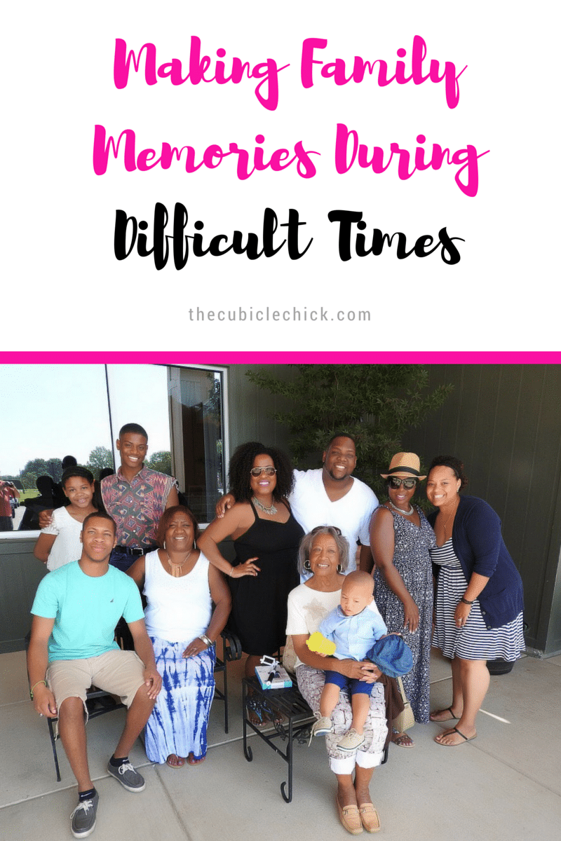 Making Family Memories During Difficult Times