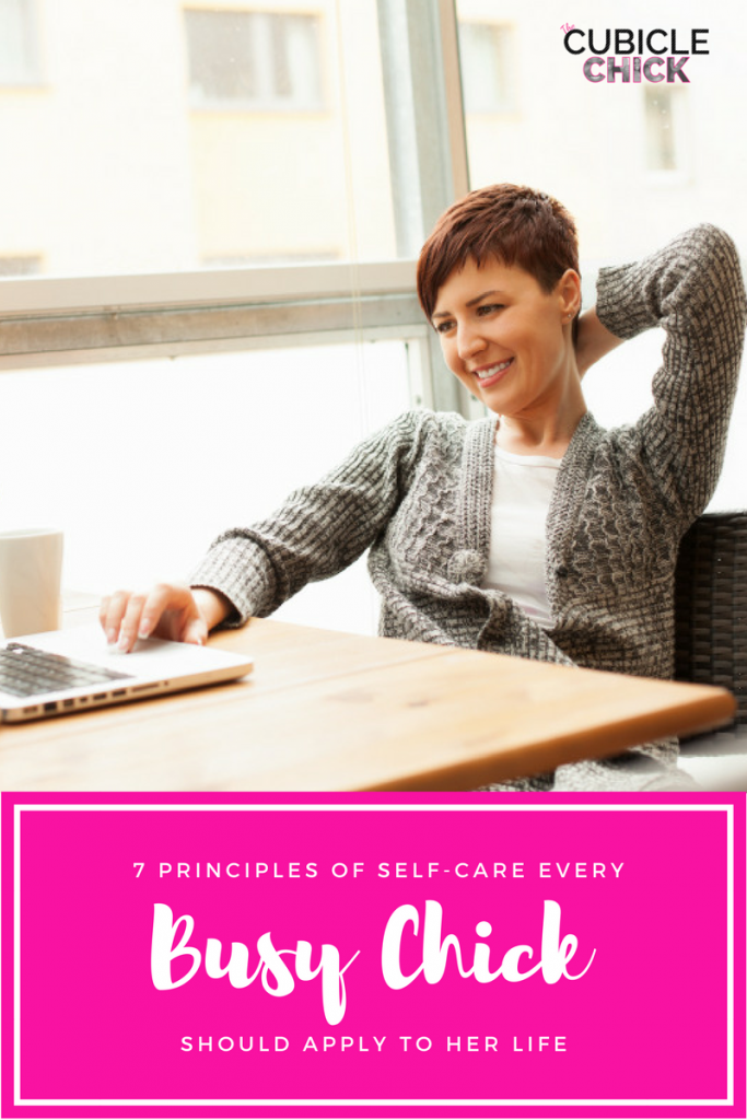 7 Principles of Self-Care Every Busy Chick Should Apply to Her Life