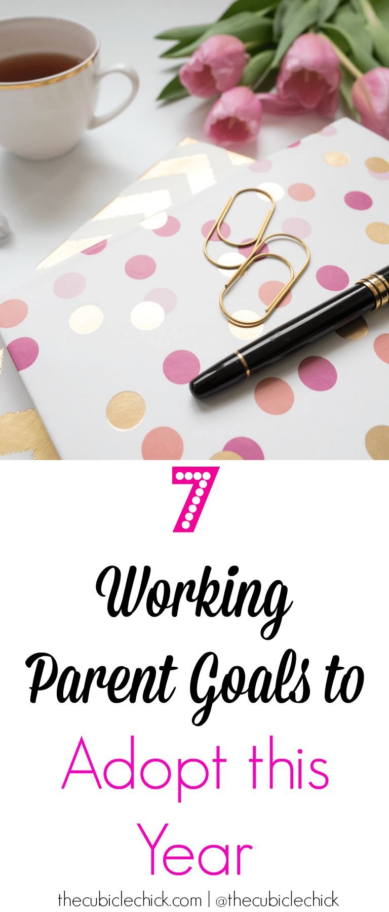 Now that we are fully entrenched in the new year, contributor The Corporate Chick is sharing seven working parent goals that we should all adopt in 2017.