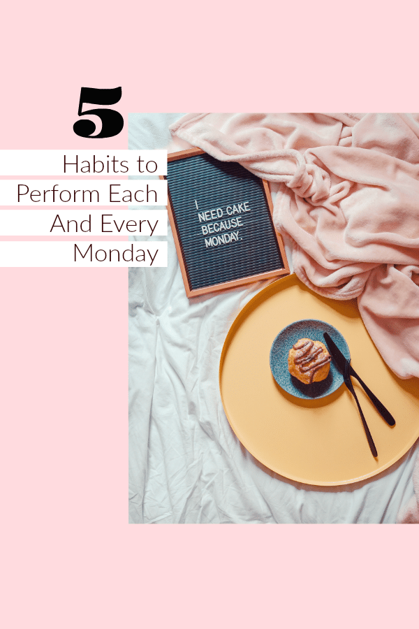 These five healthy habits to perform each and every Monday will have you poised for greatness.