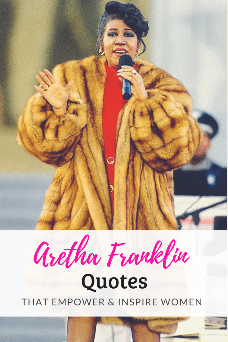 Get inspired and encouraged with these powerful Aretha Franklin quotes.