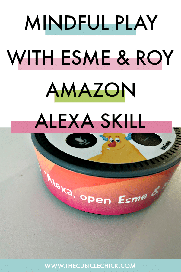 Learn how mindful play with Esme & Roy can help enhance playtime and enter to win a Amazon Echo Dot with Esme & Roy Amazon Skills.