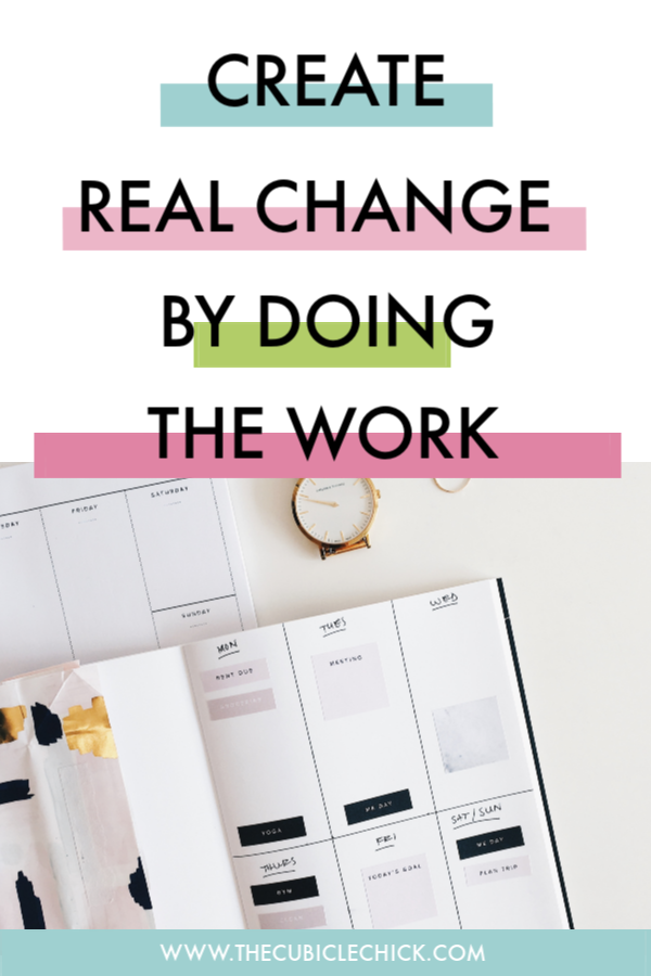I love cute and fabulous planners like everyone else, but the planner can only help you create real change if you do the work and have a plan.