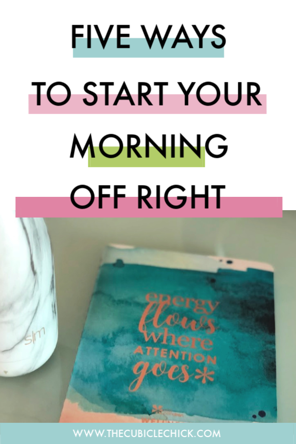How we start our day often lays a foundation for how the rest of it goes. Starting your morning off right is key--learn how to do so in five easy steps.