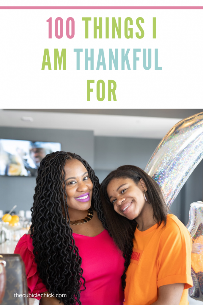 Thanksgiving may come around only once a year, but when you live in gratitude, it's an every day thing. Here are 100 things I am thankful for!