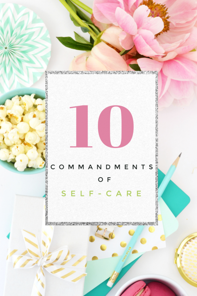 The phrase self-care is all the rage these days, but do you understand what it is and why is should be a priority? Learn my ten commandments of self-care.