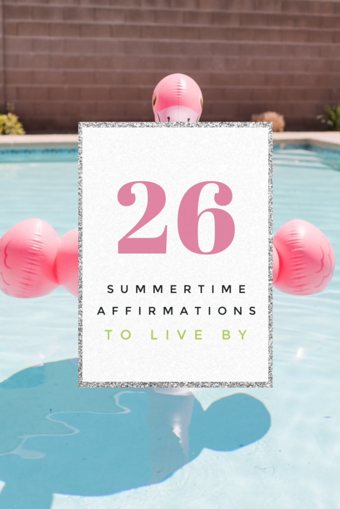 Get the most out of this new season with encouragement and inspiration from these summertime affirmations that will help you live your best life.