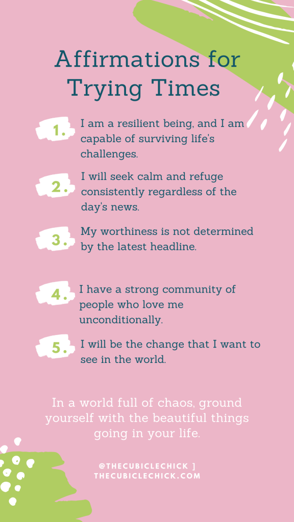 It may be hard to find something positive right now, but don't fret. My list of Five Affirmations for Trying Times will give you an emotional lift.