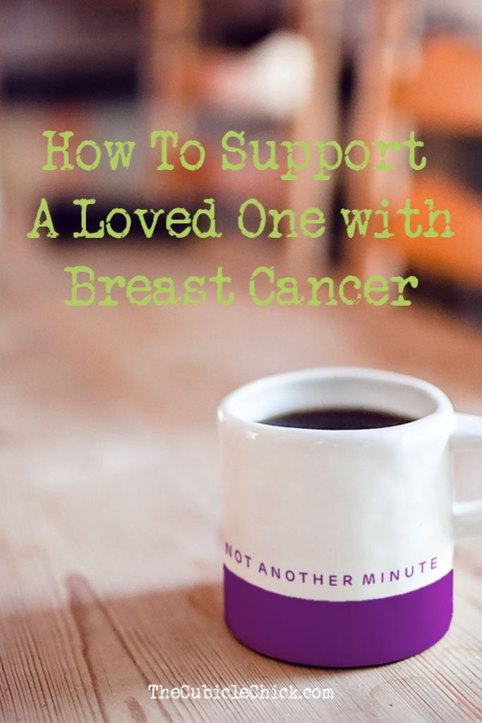 Supporting a loved one with breast cancer can truly make a difference to someone who has been diagnosed. Here's how you can help.