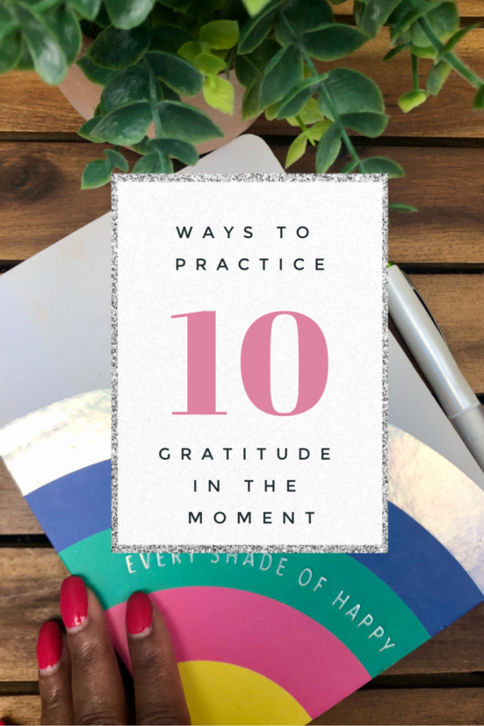 A key ingredient to taking care of your health and wellness is to practice gratitude while in the moment. Here's how to do make it a habit.